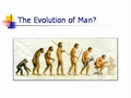 The evolution of man?
